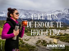 """¡Hacé más de eso que te hace feliz!""    #Frases #Viajes #travel #mate #ArgentinaEsTuMundo #Argentina #frases #viajar #viajes #turismo #turista #Argentina Travel Quotes, Movies, Movie Posters, Fictional Characters, Happy, Frases, Traveling, Tourism, Buenos Aires Argentina"