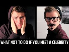 Connor Franta -What Not To Do If You Meet A Celebrity. I love this video and I love him!!!!