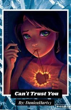 Can't Trust You (on Wattpad) http://my.w.tt/UiNb/AY6LDs3Psy #Teen Fiction #amwriting #wattpad
