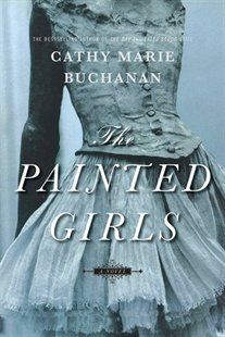 The Painted Girls Book by Cathy Marie Buchanan