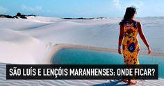 Dicas de hotéis e onde ficar em São Luís, nos principais bairros da capital. Descubra também o melhor lugar para se hospedar nos Lençóis Maranhenses.