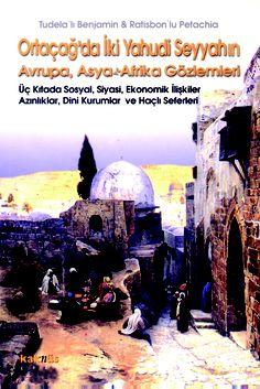 Ortaçağda İki Yahudi Seyyahın Avrupa, Asya ve Afrika Gözlemleri http://www.kaknus.com.tr/new/index.php?q=tr/node/301