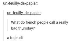 Literally Just 23 Great Jokes You won't understand number 20 unless you speak French.