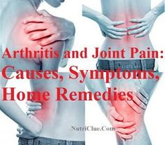 Arthritis and Joint Pain: Causes, Symptoms, Home Remedies | Nutriclue