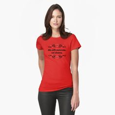 """""""DIE WITH MEMORIES, NOT DREAMS"""" T-shirt by DrAR   Redbubble Cat Shirts, Funny Shirts, Tshirt Colors, Chiffon Tops, Female Models, Gifts For Mom, Classic T Shirts, Shirt Designs, Slim"""
