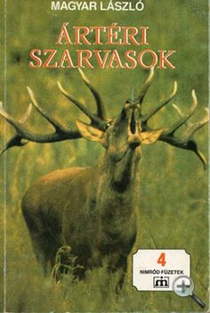 Magyar László – Ártéri szarvasok (vadász könyv) Moose Art, Animals, Animales, Animaux, Animal, Animais