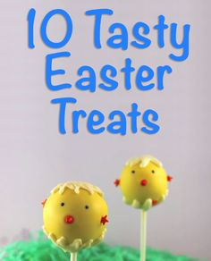 Here are some great ideas for Easter treats and snacks!