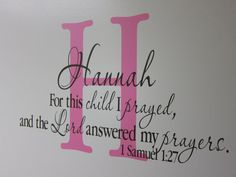 """For this child I prayed, and the Lord has granted me what I asked him-1 Samuel 1:27 ~~PRODUCT DESCRIPTION~~ * Size: 20""""H x 32.5""""W * Colors can be selected from color palatte in the photo listing * Any sample photo used is for illustrative purposes. Measure area to ensure good fit."""