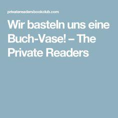 Wir basteln uns eine Buch-Vase! – The Private Readers