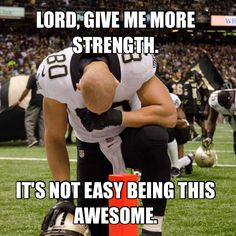 This is true. And this is my first meme. You're welcome, Saints fans.