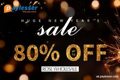 New Year Sale- Get UPTO 80% OFF. #RoseWholesale #Offer #Paylesser  Why pay more?