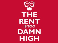 The Rent Is Too Damn High for $11