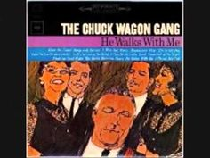 He Walks With Me (Full Album) by The Chuck Wagon Gang V.2 - YouTube