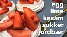 Marengsreir med jordbær og vaniljekesam Frisk, Cantaloupe, Lime, Eggs, Baking, Desserts, Food, Tailgate Desserts, Lima