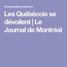 Les Québécois se dévoilent | Le Journal de Montréal