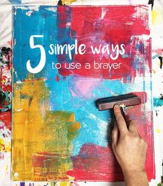 5 simple ways to use a brayer