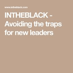 INTHEBLACK -         Avoiding the traps for new leaders