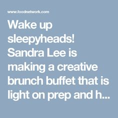 Wake up sleepyheads! Sandra Lee is making a creative brunch buffet that is light on prep and heavy on pleasing. On the menu, a Savory Breakfast Casserole with a trio of toppings - Avocado and Black Bean Salsa, Mushroom and Onion Jam and Tomato and Basil. And then, Swedish Pancakes with two distinct and delicious fillings. Plus, a unique Yogurt Parfait Bar. Plus, a sparkling juice bar with options for everyone. And of course, a fabulous tablescape that will make your brunch the hottest…