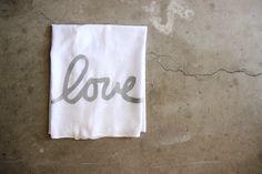 Love Dish Towel / Flour Sack Dish Towel by NestaHome on Etsy https://www.etsy.com/listing/196742160/love-dish-towel-flour-sack-dish-towel