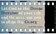 God is our Divine Director!