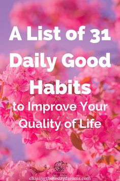 A list of 31 daily good habits to improve your quality of life What Makes You Happy, Are You Happy, How To Better Yourself, Improve Yourself, Mentally Tired, The Beginning Of Everything, Habits Of Successful People, Beauty Habits, Morning Habits