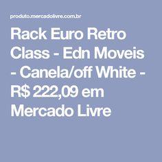 Rack Euro Retro Class - Edn Moveis - Canela/off White - R$ 222,09 em Mercado Livre