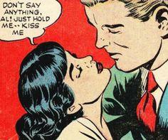 You can kiss me, Al.