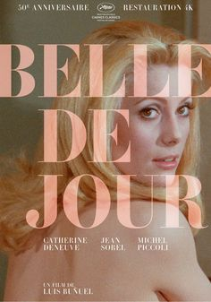 Poster for the anniversary restoration of Luis Buñuel's Belle De Jour. Catherine Deneuve, French Movies, Old Movies, Indie Movies, Iconic Movies, Classic Movies, Alfred Hitchcock, Jean Sorel, Design Reference