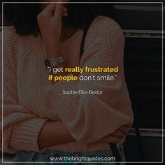 """""""I get really frustrated if people don't smile."""" #smile #instagram #pinterest #quotes #quotesforher #smiling #goodmood #mood #insta #inspiration #keepsmiling #quotesoftheday #quoteoftheday #qotd #thebrightquotes #funny #boyfriend #girlfriend #captions"""