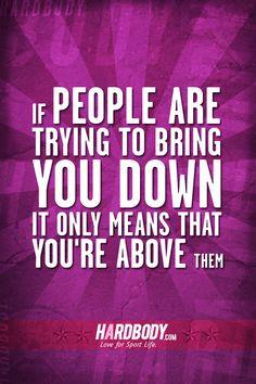bringing you down...
