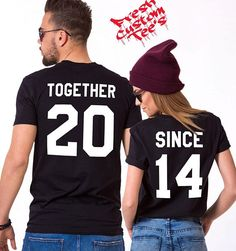 Check out this item in my Etsy shop https://www.etsy.com/uk/listing/472919694/together-since-shirts-together-since