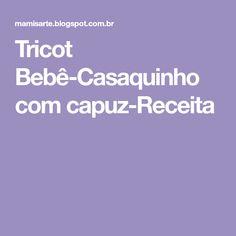 Tricot Bebê-Casaquinho com capuz-Receita