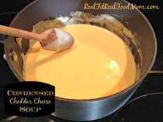 Replacement for canned Condensed Cheddar Cheese Soup | Real Fit, Real Food Mom