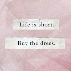 Life is short......