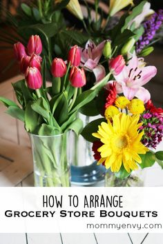 How to Arrange Grocery Store Flowers. Even wilted bouquets can look amazing! Bring the outdoors in by creating your own flower arrangements!