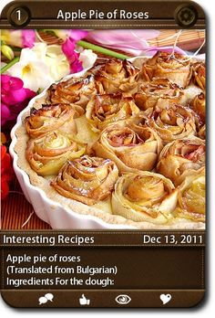 Apple pie of roses (Translated from Bulgarian) Ingredients For the dough: ...