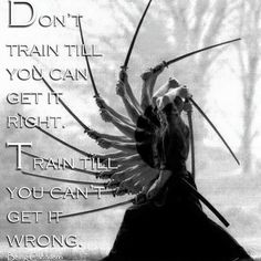 Don't train till you can get it right. Train till you can't get it wrong. -B… Don't train till you can get it right. Train till you can't get it wrong. -Being Caballero- Wise Quotes, Great Quotes, Motivational Quotes, Inspirational Quotes, Roots Quotes, Warrior Spirit, Warrior Quotes, Martial Arts Quotes, Ju Jitsu