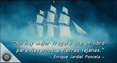 """""""No hay mejor fragata que un libro para llevarnos a tierras lejanas"""" ― Enrique Jardiel #Poncela -"""