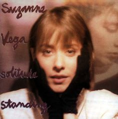Suzanne Vega - Ironbound/Fancy poultry (Solitude Standing - A & M US/1987)