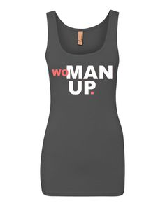 This is our Woman Up Performance Tank !  This Tee Is Shown In Our Dark Grey Color With Red & White Graphic But Can Be Made With Many Color Options.