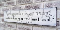 """Romantic Bedroom Art Large wall art Sweet Home Alabama quote - southern Country rustic Wedding Signs """"So I can kiss you anytime I want"""""""