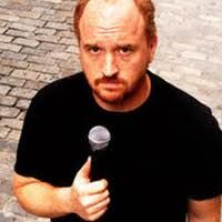 Louis C.K.  .... One funny guy :)