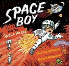 41c80d23bb5 Space Boy and the Space Pirate - Peabody South Branch New Children s Books