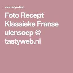 Foto Recept Klassieke Franse uiensoep @ tastyweb.nl