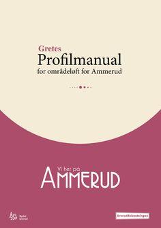Gretes profilmanual / Konseptguide - Områdeløft for Ammerud Profilmanual for Lustrabadet (Klikk på bildet for å se innholdet til profilmanualen)
