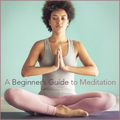 """A calm woman meditating on a yoga mat with the words """"A Beginner's Guide To Meditation"""" over her legs."""