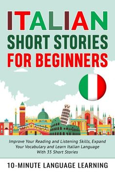 Italian Short Stories For Beginners: Improve Your Reading A...