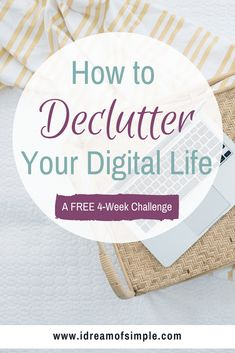 Learn how to declutter your digital life in 4 short weeks! Stop letting your digital clutter cause stress and take time away from your loved ones.