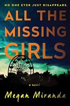 All the Missing Girls by Megan Miranda is a suspenseful, twisty psychological thriller book to read next. One of the best books to read if you like The Girl on the Train.
