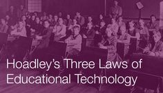 Hoadley's 3 Laws Of Education Technology